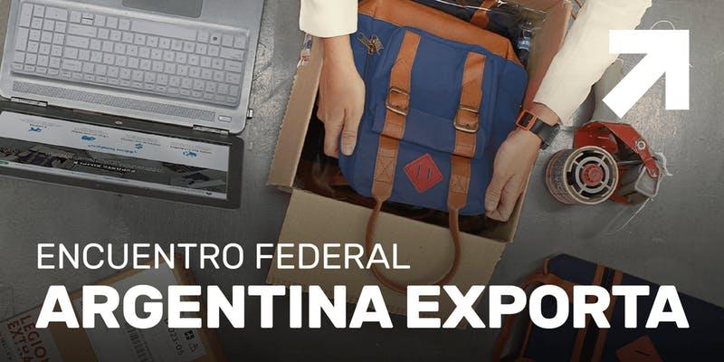 ENCUENTRO FEDERAL ARGENTINA EXPORTA